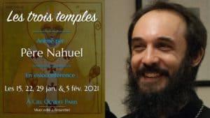 Les trois temples – Père Nahuel