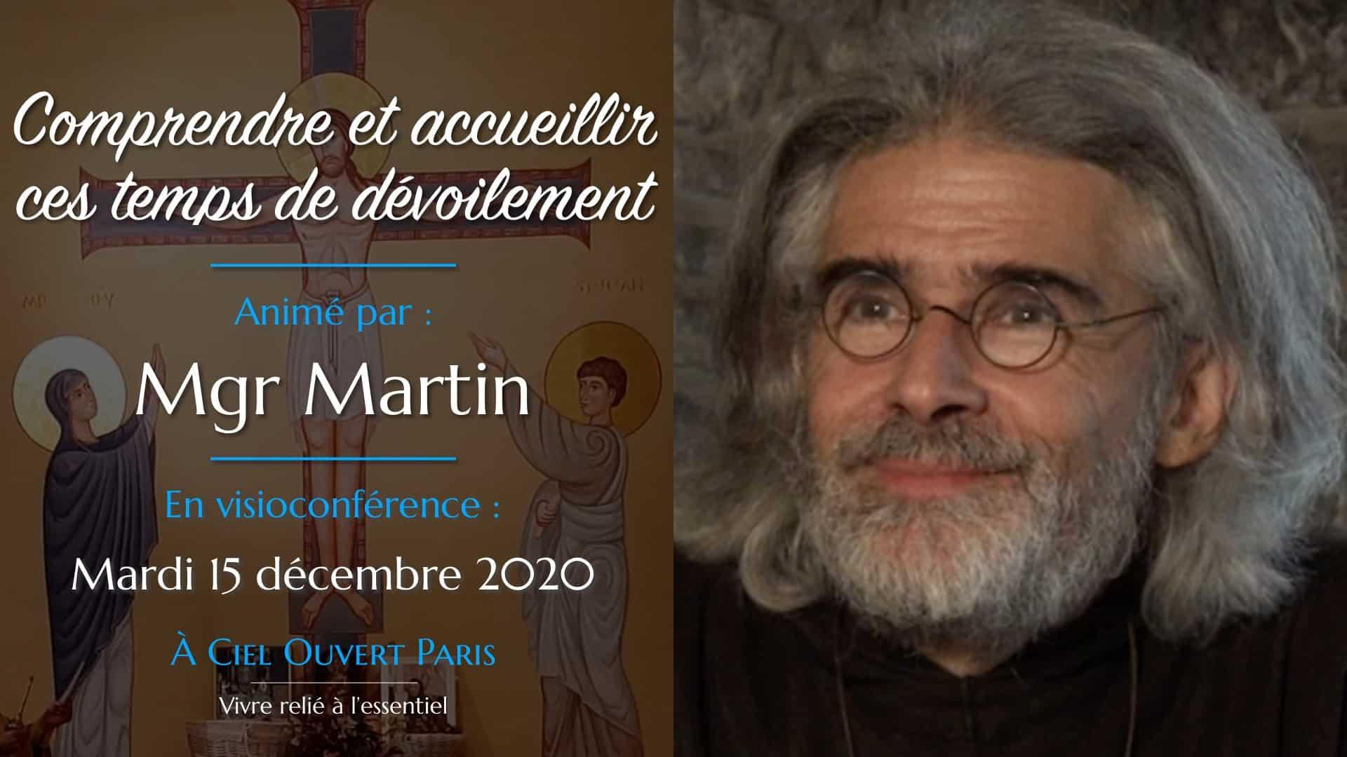 Comprendre et accueillir ces temps de dévoilement – Monseigneur Martin