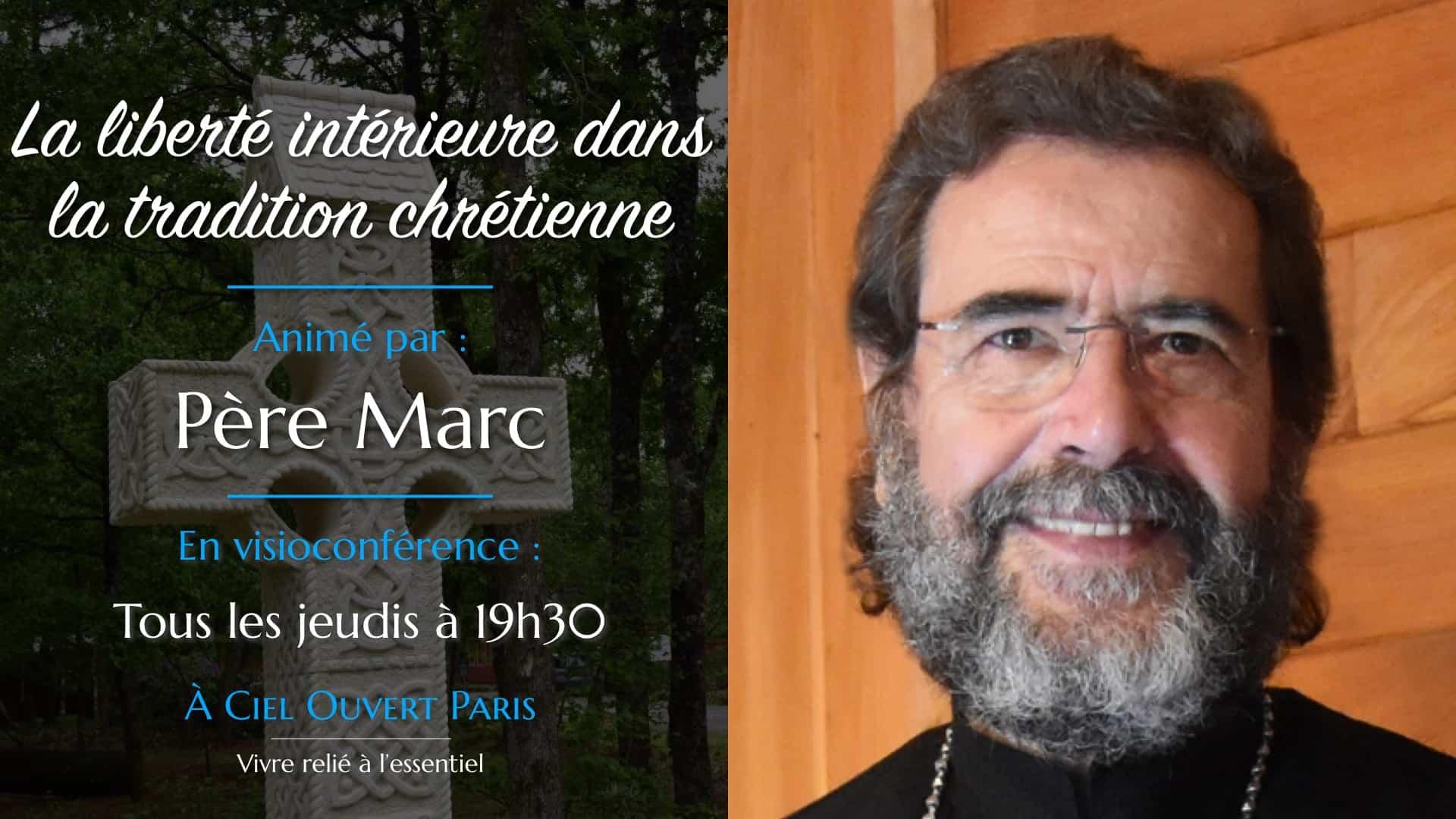 La liberté intérieure dans la tradition chrétienne – Mgr Marc