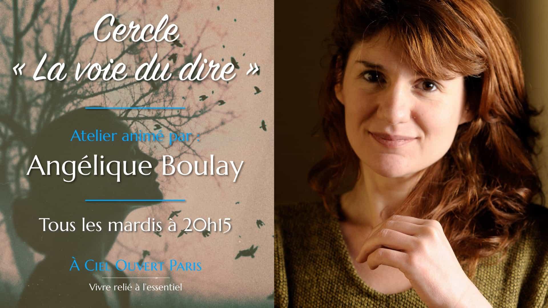 Cercle « La voie du dire » – Angélique Boulay
